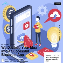 We Develop Your Idea into a Successful Business App