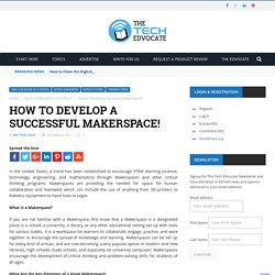 How to Develop a Successful Makerspace!