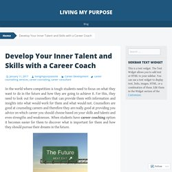 Develop Your Inner Talent and Skills with a Career Coach