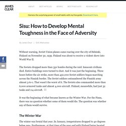 Sisu: How to Develop Mental Toughness in the Face of Adversity