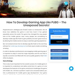 How To Develop Gaming App Like PUBG - The Unexposed Secrets!