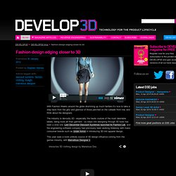 Fashion design edging closer to 3D