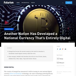 Another Nation Has Developed a National Currency That's Entirely Digital