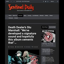 """Death Dealer's Stu Marshall: """"We've developed a signature sound and hopefully this album cements that""""... - Sentinel Daily"""