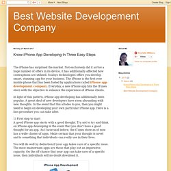 Best Website Developement Company: Know iPhone App Developing In Three Easy Steps