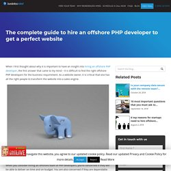 The complete guide to hire an offshore PHP developer to get a perfect website - Dallas-BorderlessMind