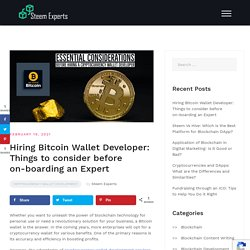 Hiring Bitcoin Wallet Developer: Things to consider before on-boarding an Expert
