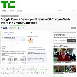 Google Opens Developer Preview Of Chrome Web Store In 15 More Countries