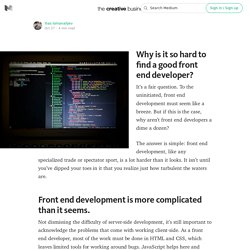 Why is it so hard to find a good front end developer? — The Creative Business