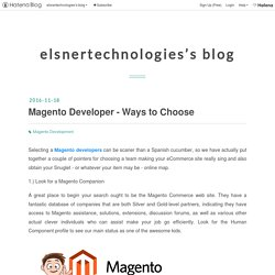 Magento Developer - Ways to Choose - elsnertechnologies's blog