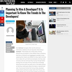 Planning To Hire A Developer? It Is Important To Know The Trends In The Developers! – Business Wolf