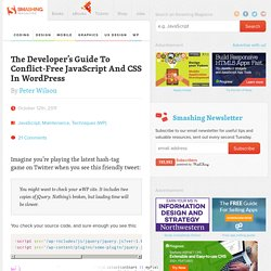 The Developer's Guide To Conflict-Free JavaScript And CSS In WordPress
