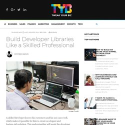 How to build libraries require need to combine open source for a developer?