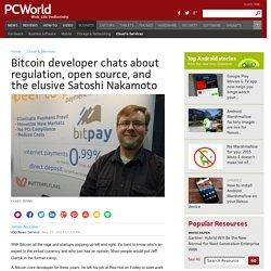 Bitcoin developer chats about regulation, open source, and the elusive Satoshi Nakamoto