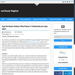 App Developer Sydney: Why Patent or Trademark your App Idea? - Digital enCloud
