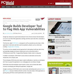 Google Builds Developer Tool to Flag Web App Vulnerabilities