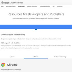 Resources for Developers and Publishers – Google Accessibility