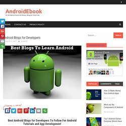 Android Blogs for Developers - AndroidEbook