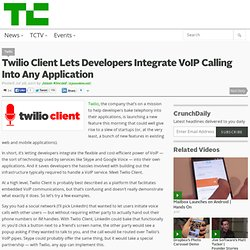 Twilio Client Lets Developers Integrate VoIP Calling Into Any ...