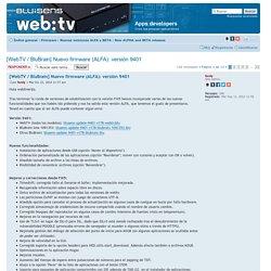 Ver Tema - [WebTV / BluBrain] Nuevo firmware (ALFA): versión 9401