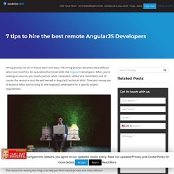 7 tips to hire the best remote AngularJS Developers