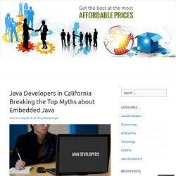Java Developers in California Breaking the Top Myths about Embedded Java