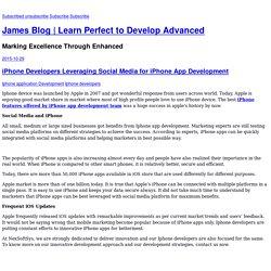 iPhone Developers Leveraging Social Media for iPhone App Development - James Blog
