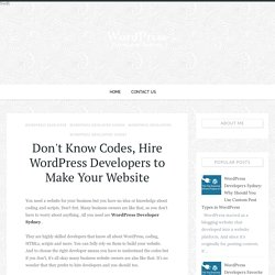 Don't Know Codes, Hire WordPress Developers to Make Your Website - WordPress Developer Sydney - Sydney Expert Wordpress Development