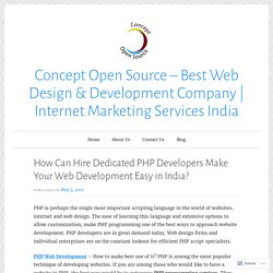 How Can Hire Dedicated PHP Developers Make Your Web Development Easy in India? – Concept Open Source – Best Web Design & Development Company