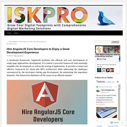 Hire AngularJS Core Developers to Enjoy a Great Development Experience