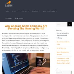 Why Android Game Company Are Boosting The Gaming World?