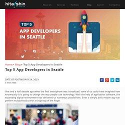 Top 5 App Developers in Seattle