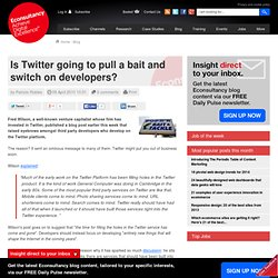 Is Twitter going to pull a bait and switch on developers? | Blog