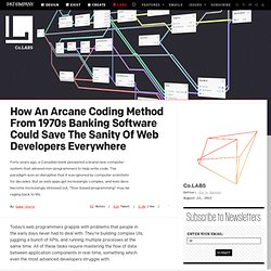 How An Arcane Coding Method From 1970s Banking Software Could Save The Sanity Of Web Developers Everywhere