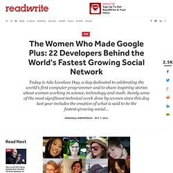 The Women Who Made Google Plus: 22 Developers Behind the World's Fastest Growing Social Network