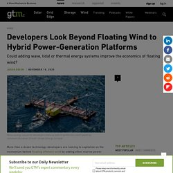 Developers Look Beyond Floating Wind to Hybrid Power-Generation Platforms