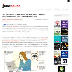 The Eyes Have It: Eye Tracking as a Game Changer for Developers and Consumer Brands