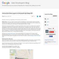 Google Geo Developers Blog: Interactive Data Layers in the JavaScript Maps API