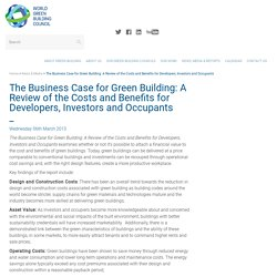 The Business Case for Green Building: A Review of the Costs and Benefits for Developers, Investors and Occupants