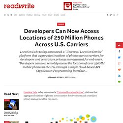 Developers Can Now Access Locations of 250 Million Phones Across U.S. Carriers