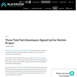 Three Tidal Tech Developers Signed Up For Morlais Project