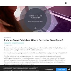 Indie vs Game Publisher: Do Game Developers Need Publishers