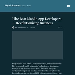 Hire Best Mobile App Developers — Revolutionizing Business