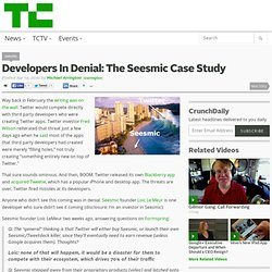 Developers In Denial: The Seesmic Case Study