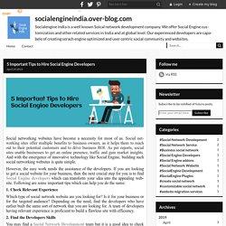 5 Important Tips to Hire Social Engine Developers - socialengineindia.over-blog.com