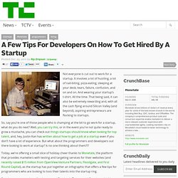 A Few Tips For Developers On How To Get Hired By A Startup