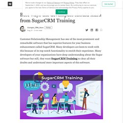 Best ways the developers should learn from SugarCRM Training