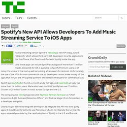 Spotify's New API Allows Developers To Add Music Streaming Service To iOS Apps