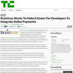 Braintree Wants To Make It Easier For Developers To Integrate Online Payments