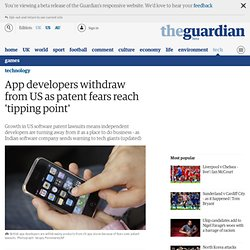 App developers withdraw from US as patent fears reach 'tipping point'